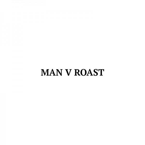 Man V Roast